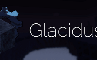 Мод Glacidus для Майнкрафт 1.12.2, 1.13