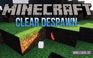 Мод Clear Despawn для Майнкрафт 1.14