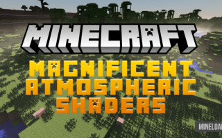Шейдер Magnificent Atmospheric для Minecraft 1.12.2, 1.13